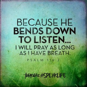 Scripture Because he bends down